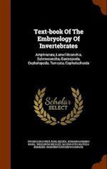 Text-book Of The Embryology Of Invertebrates: Amphineura, Lamellibranchia, Solenoconcha, Gastropoda, Cephalopoda, Tunicata, Cephalochorda