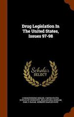 Drug Legislation In The United States, Issues 97-98