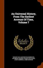 An Universal History, From The Earliest Account Of Time, Volume 7