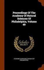 Proceedings Of The Academy Of Natural Sciences Of Philadelphia, Volume 49