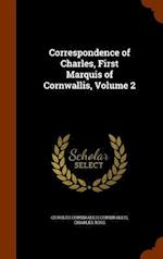 Correspondence of Charles, First Marquis of Cornwallis, Volume 2