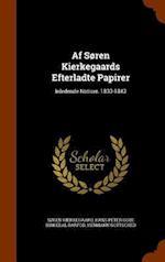 Af Søren Kierkegaards Efterladte Papirer: Inledende Notiser. 1833-1843