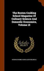 The Boston Cooking School Magazine Of Culinary Science And Domestic Economics, Volume 15