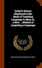 Dufief's Nature Displayed in Her Mode of Teaching Language to Man; Or, a New ... Method of Acquiring a Language