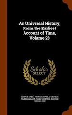 An Universal History, From the Earliest Account of Time, Volume 28