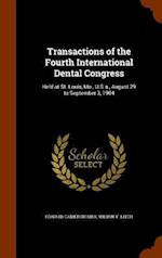 Transactions of the Fourth International Dental Congress: Held at St. Louis, Mo., U.S.a., August 29 to September 3, 1904 af Wilbur F. Litch, Edward Cameron Kirk
