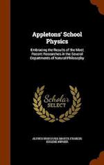Appletons' School Physics: Embracing the Results of the Most Recent Researches in the Several Departments of Natural Philosophy