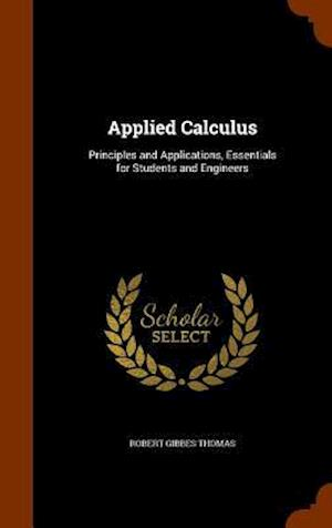Applied Calculus: Principles and Applications, Essentials for Students and Engineers