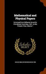 Mathematical and Physical Papers: Collected From Differnet Scientific Periodicals From May, 1841, to the Present Time, Volume 1