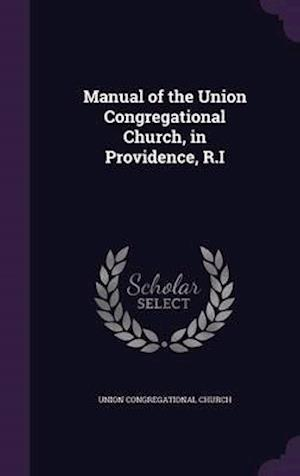 Manual of the Union Congregational Church, in Providence, R.I