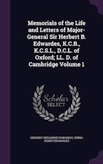 Memorials of the Life and Letters of Major-General Sir Herbert B. Edwardes, K.C.B., K.C.S.L., D.C.L. of Oxford; LL. D. of Cambridge Volume 1 af Emma Sidney Edwardes, Herbert Benjamin Edwardes