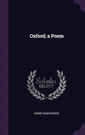 Bog, hardback Oxford; a Poem af Robert Montgomery