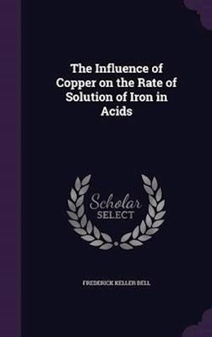 The Influence of Copper on the Rate of Solution of Iron in Acids