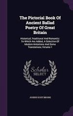 The Pictorial Book Of Ancient Ballad Poetry Of Great Britain: Historical, Traditional And Romantic: To Which Are Added, A Selection Of Modern Imitatio af Joseph Scott Moore