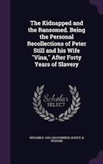 "The Kidnapped and the Ransomed. Being the Personal Recollections of Peter Still and his Wife ""Vina,"" After Forty Years of Slavery"