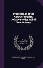 Proceedings of the Court of Inquiry, Relative to the Fall of New Orleans