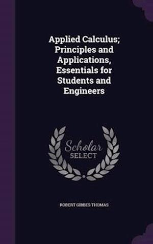 Applied Calculus; Principles and Applications, Essentials for Students and Engineers