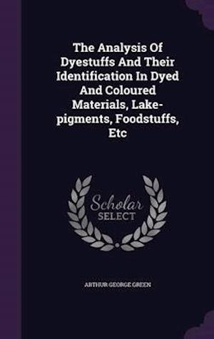 The Analysis Of Dyestuffs And Their Identification In Dyed And Coloured Materials, Lake-pigments, Foodstuffs, Etc