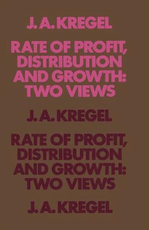 Rate of Profit, Distribution and Growth: Two Views
