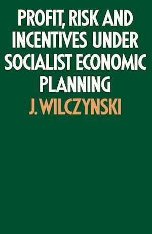 Profit, Risk and Incentives under Socialist Economic Planning
