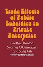 Trade Effects of Public Subsidies to Private Enterprise af Geoffrey Denton