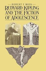 Rudyard Kipling and the Fiction of Adolescence af Robert F. Moss