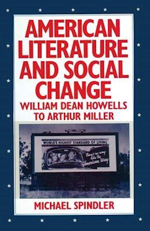 American Literature and Social Change : William Dean Howells to Arthur Miller