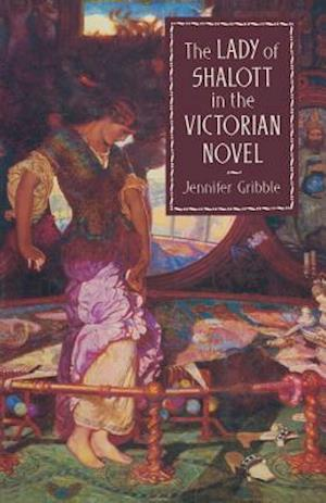 The Lady of Shalott in the Victorian Novel