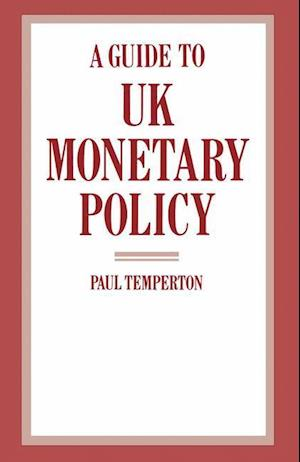 A Guide to UK Monetary Policy