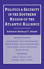 Politics and Security in the Southern Region of the Atlantic Alliance af Douglas T. Stuart