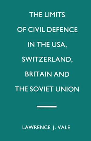 Limits of Civil Defence in the USA, Switzerland, Britain and the Soviet Union