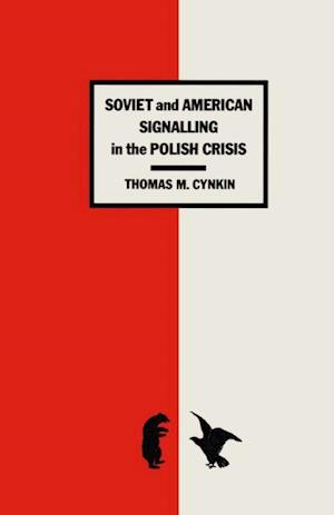 Soviet and American Signalling in the Polish Crisis
