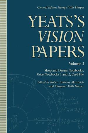Yeats's Vision Papers : Volume 3: Sleep and Dream Notebooks, Vision Notebooks 1 and 2, Card File