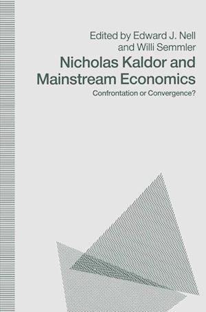 Nicholas Kaldor and Mainstream Economics : Confrontation or Convergence?