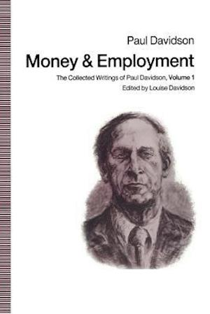 Money and Employment : The Collected Writings of Paul Davidson, Volume 1