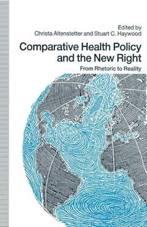 Comparative Health Policy and the New Right : From Rhetoric to Reality