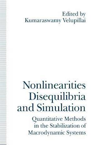 Nonlinearities, Disequilibria and Simulation : Proceedings of the Arne Ryde Symposium on Quantitative Methods in the Stabilization of Macrodynamic Sys