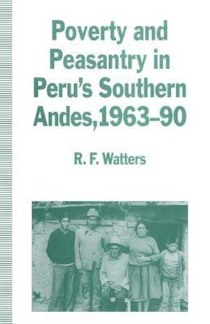 Poverty and Peasantry in Peru's Southern Andes, 1963-90