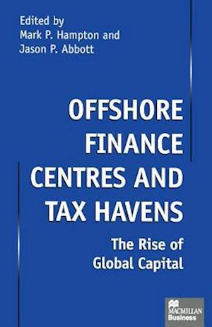 Offshore Finance Centres and Tax Havens : The Rise of Global Capital