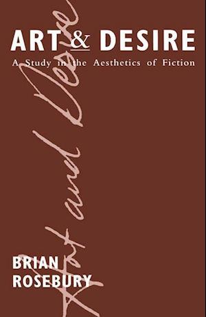 Art and Desire : A Study in the Aesthetics of Fiction