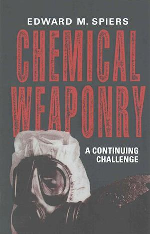Chemical Weaponry : A Continuing Challenge