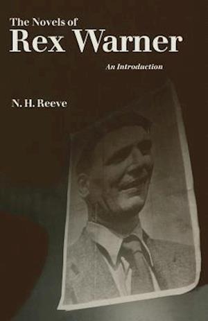 The Novels of Rex Warner : An Introduction
