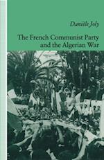 French Communist Party and the Algerian War af Daniele Joly