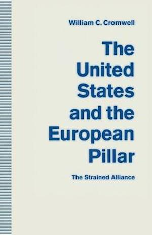 The United States and the European Pillar : The Strained Alliance