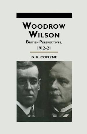 Woodrow Wilson : British Perspectives, 1912-21