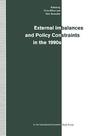 External Imbalances and Policy Constraints in the 1990s : Papers of the Fifteenth Annual Conference of the International Study Group