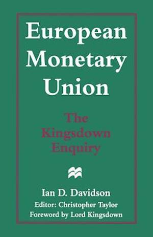 European Monetary Union: The Kingsdown Enquiry : The Plain Man's Guide and the Implications for Britain