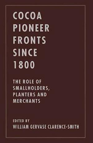 Cocoa Pioneer Fronts since 1800 : The Role of Smallholders, Planters and Merchants