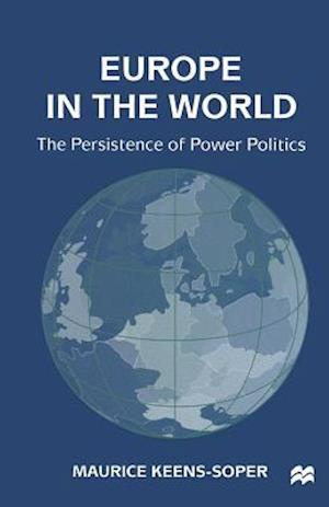 Europe in the World : The Persistence of Power Politics