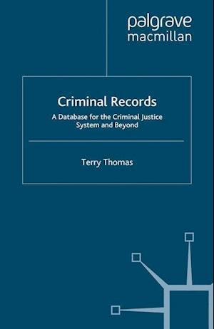 Criminal Records : A Database for the Criminal Justice System and Beyond